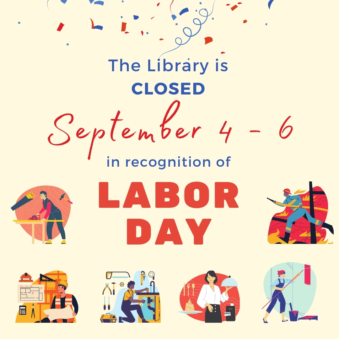 Library CLOSED - Labor Day
